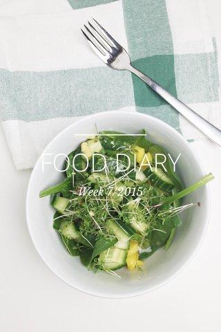 FOOD DIARY Week 7/2015