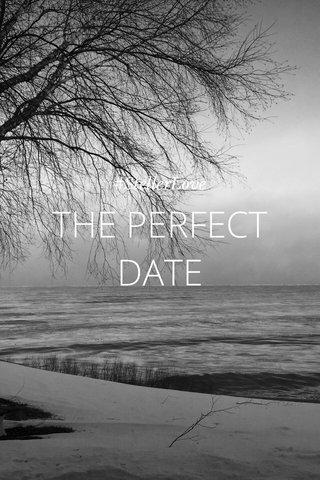 THE PERFECT DATE #StellerLove