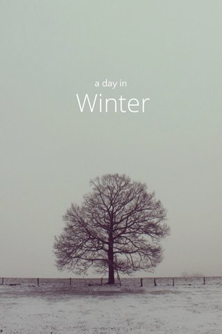 Winter a day in