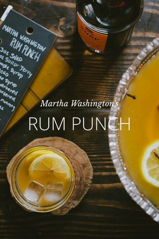 RUM PUNCH Martha Washington's