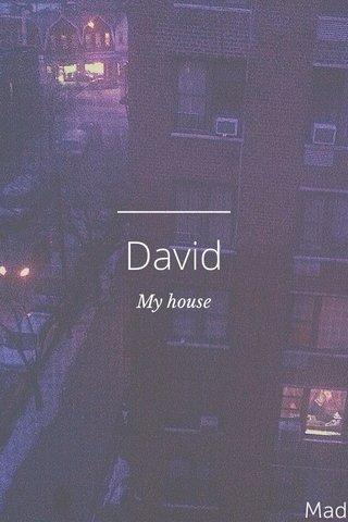 David My house