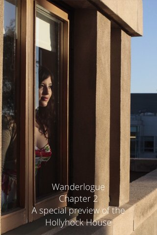 Wanderlogue Chapter 2 A special preview of the Hollyhock House