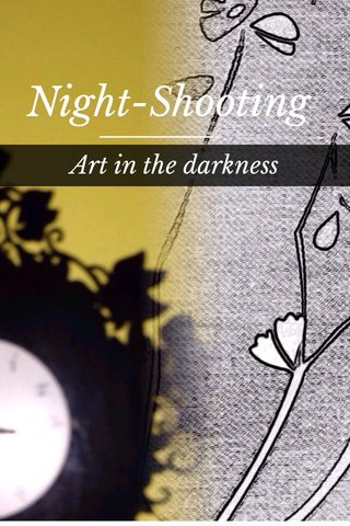 Night-Shooting Art in the darkness
