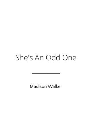 She's An Odd One Madison Walker