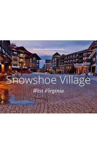 Snowshoe Village West Virginia