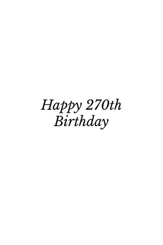 Happy 270th Birthday
