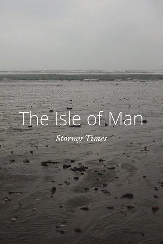 The Isle of Man Stormy Times