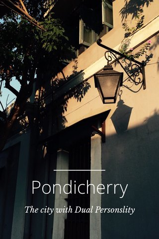 Pondicherry The city with Dual Personslity