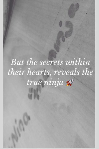But the secrets within their hearts, reveals the true ninja 🚀