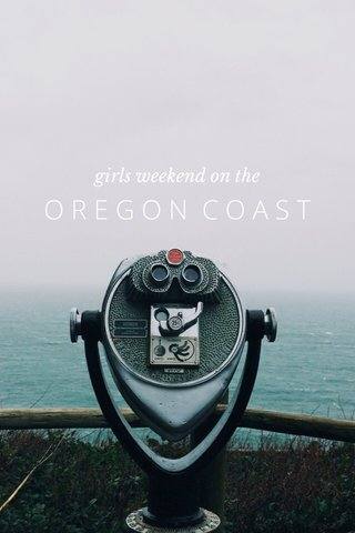 OREGON COAST girls weekend on the