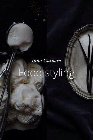 Food styling Inna Gutman