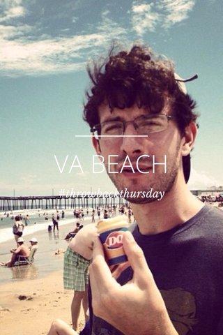VA BEACH #throwbackthursday