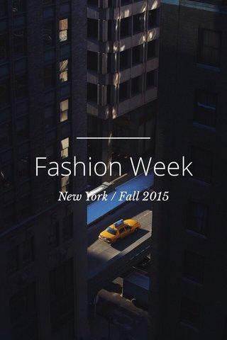 Fashion Week New York / Fall 2015