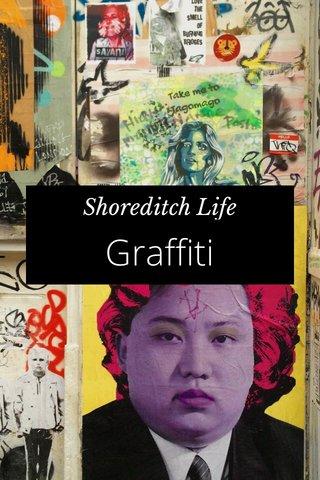 Graffiti Shoreditch Life