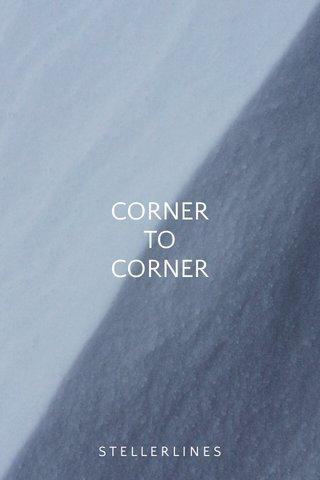 CORNER TO CORNER STELLERLINES