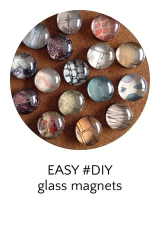 EASY #DIY glass magnets