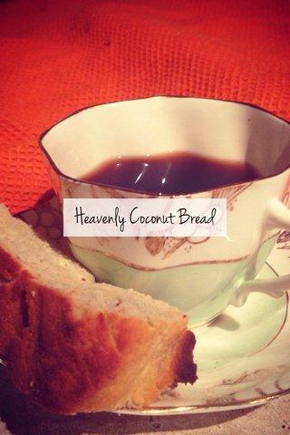 Heavenly Coconut Bread