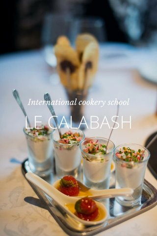 LE CALABASH International cookery school