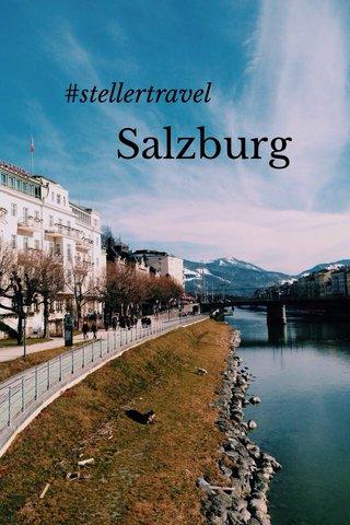 Salzburg #stellertravel