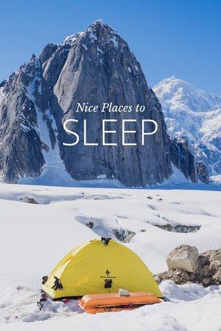 SLEEP Nice Places to