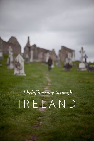 IRELAND A brief journey through