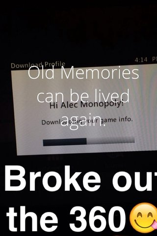 Old Memories can be lived again.