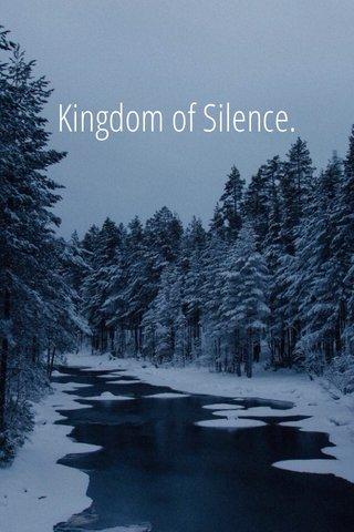 Kingdom of Silence.
