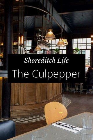 The Culpepper Shoreditch Life