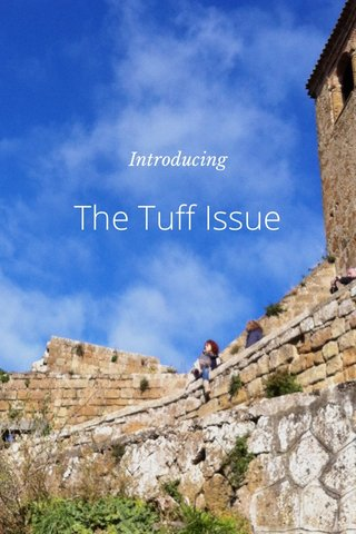The Tuff Issue Introducing