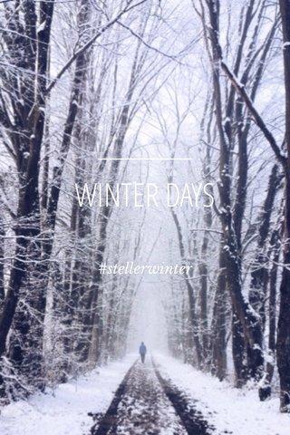 WINTER DAYS #stellerwinter