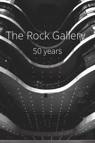 The Rock Gallery 50 years