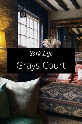 Grays Court York Life