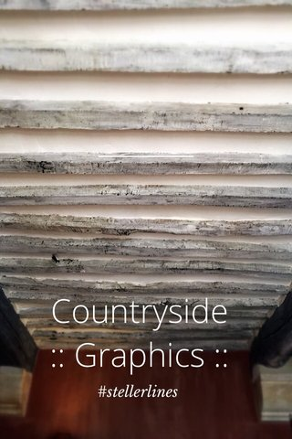 Countryside :: Graphics :: #stellerlines