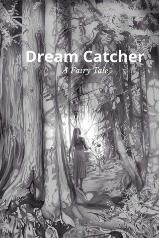 Dream Catcher A Fairy Tale