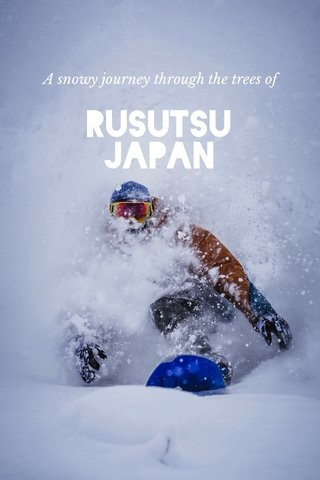 Rusutsu JAPAN A snowy journey through the trees of