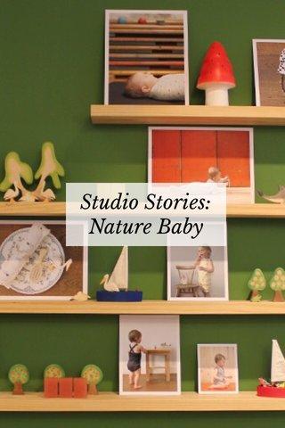 Studio Stories: Nature Baby