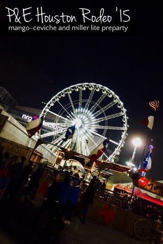 P&E Houston Rodeo '15 mango-ceviche and miller lite preparty