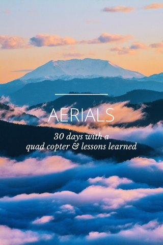 AERIALS 30 days with a quad copter & lessons learned