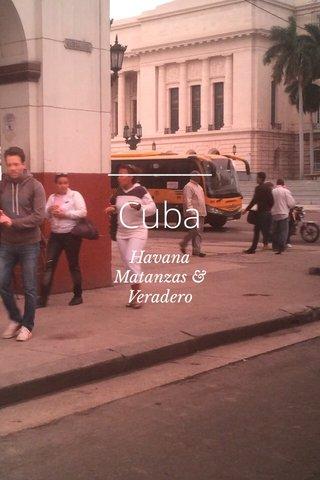Cuba Havana Matanzas & Veradero