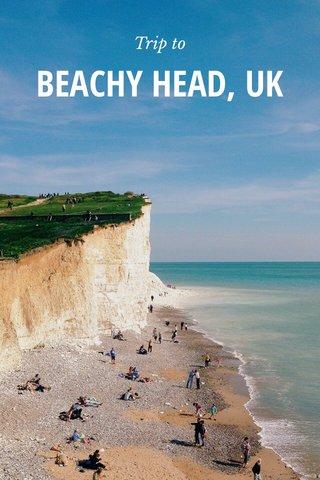 BEACHY HEAD, UK Trip to