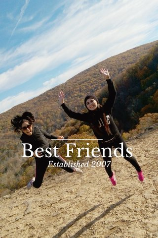 Best Friends Established 2007