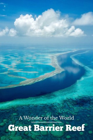 Great Barrier Reef A Wonder of the World
