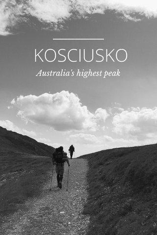 KOSCIUSKO Australia's highest peak