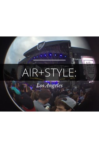 AIR+STYLE: Los Angeles