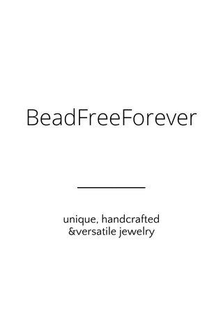 BeadFreeForever unique, handcrafted &versatile jewelry