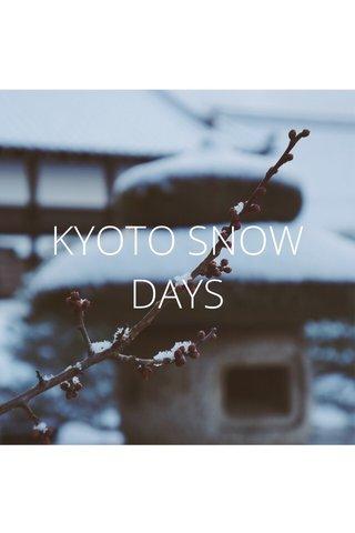 KYOTO SNOW DAYS