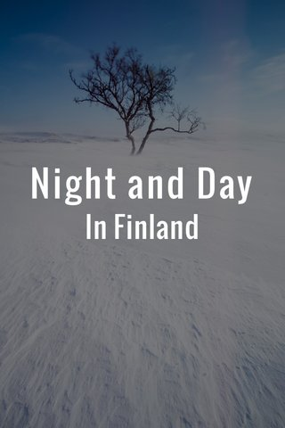 Night and Day In Finland