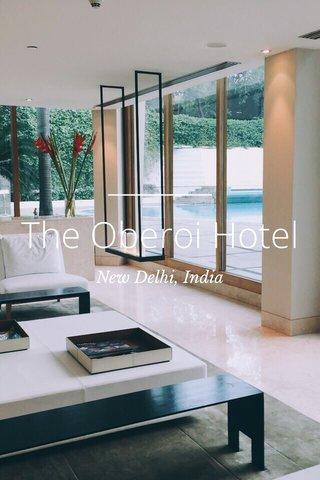 The Oberoi Hotel New Delhi, India