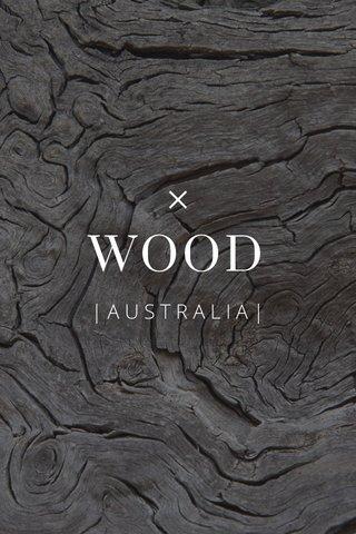 WOOD |AUSTRALIA|