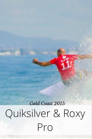 Quiksilver & Roxy Pro Gold Coast 2015